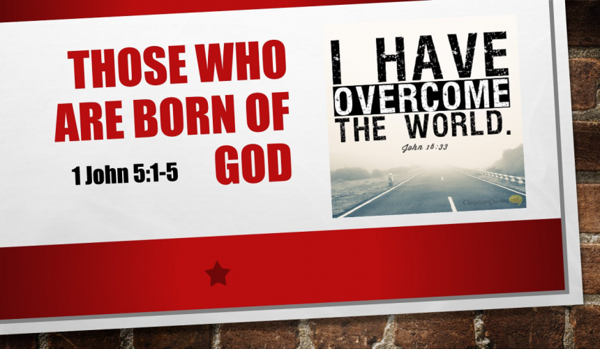 Those Who Are Born of God